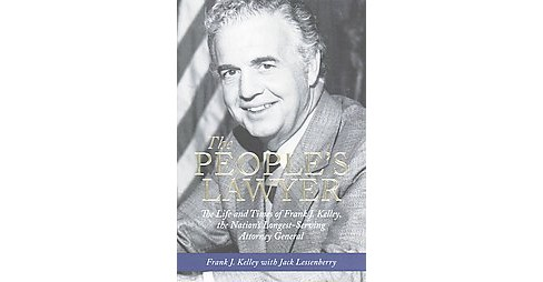 People's Lawyer : The Life and Times of Frank J. Kelley, the Nation's Longest-Serving Attorney General - image 1 of 1