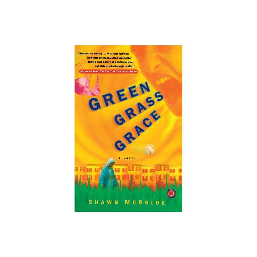 Green Grass Grace Original By Shawn Mcbride Paperback
