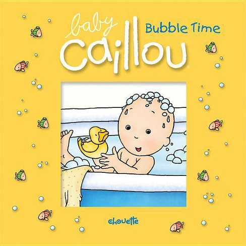 Baby Caillou: Bubble Time - by  Pascale Morin (Novelty Book) - image 1 of 1
