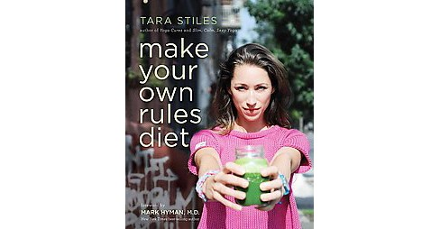Make Your Own Rules Diet (Paperback) (Tara Stiles) - image 1 of 1