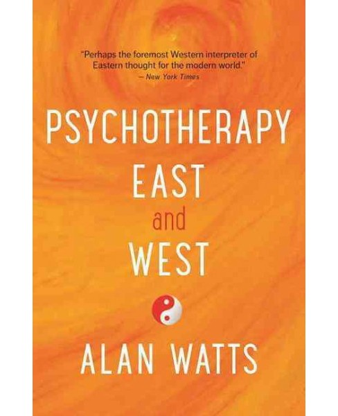 Psychotherapy East & West (Reprint) (Paperback) (Alan Watts) - image 1 of 1
