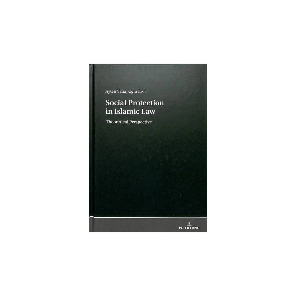 Social Protection in Islamic Law : Theoretical Perspective - New by Ayten Erol (Hardcover)