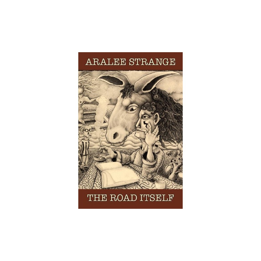 Road Itself - by Aralee Strange (Paperback)
