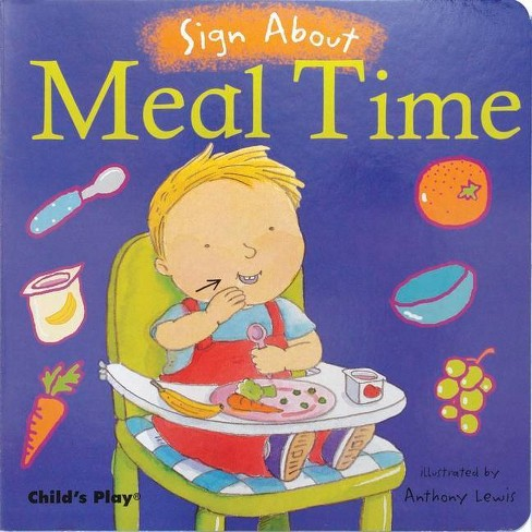 Meal Time - (Sign about) (Board_book) - image 1 of 1