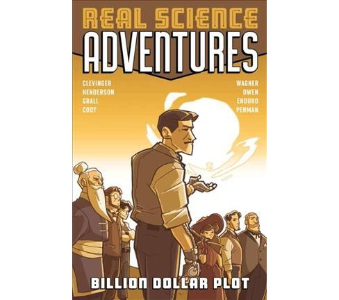 Real Science Adventures : Billion Dollar Plot (Paperback) (Brian Clevinger) - image 1 of 1