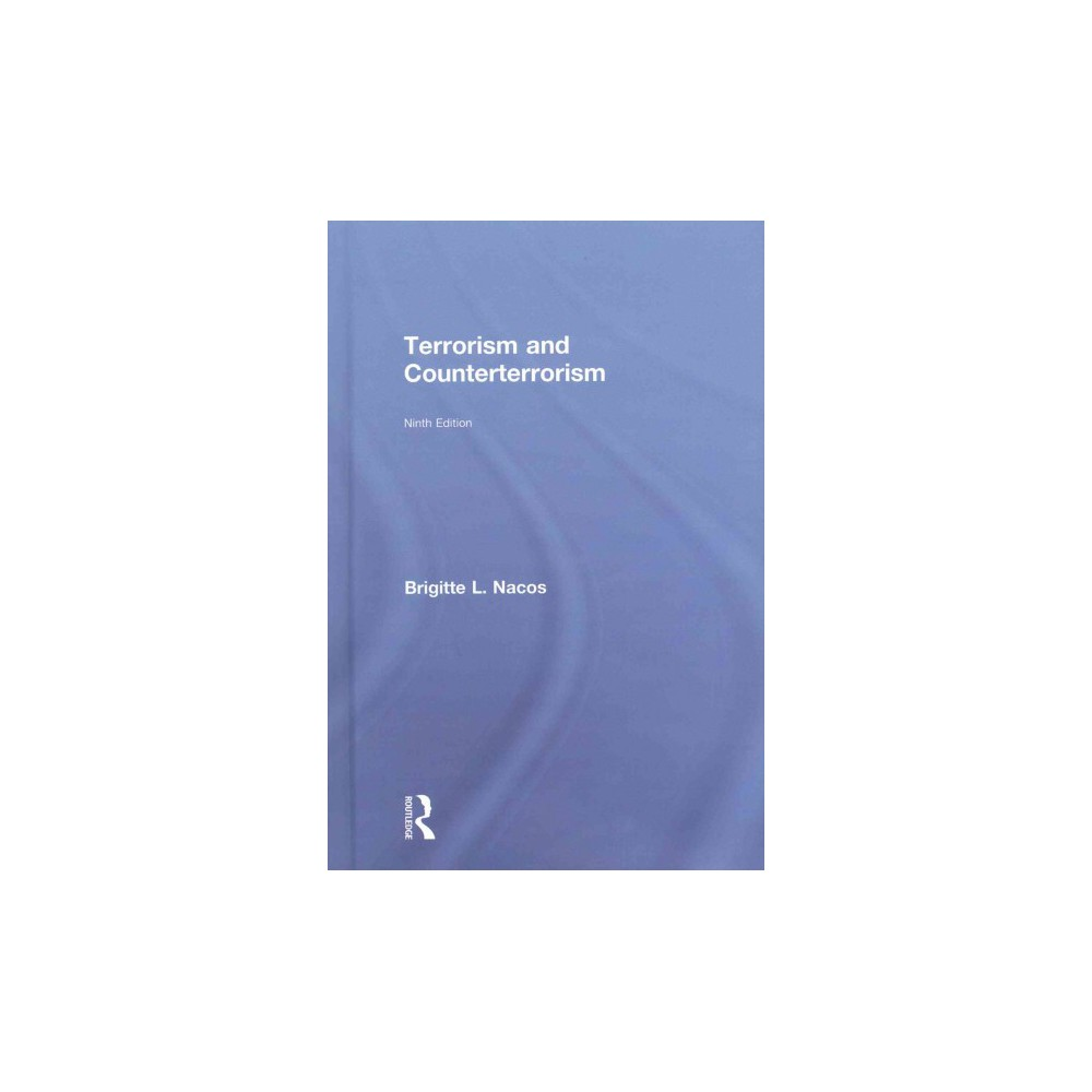 Terrorism and Counterterrorism (Revised) (Hardcover) (Brigitte L. Nacos)