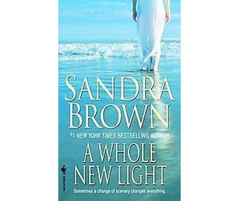 A Whole New Light (Reprint) (Paperback) by Sandra Brown - image 1 of 1