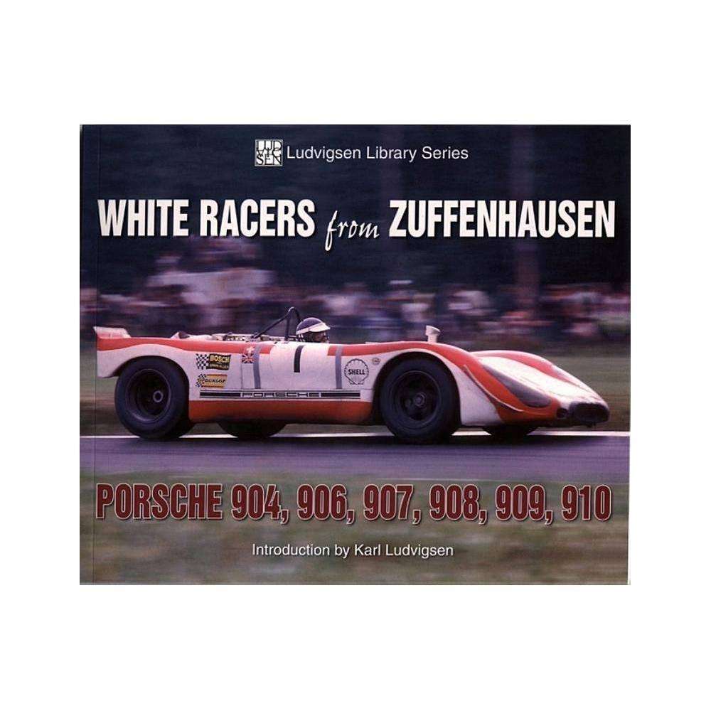 White Racers From Zuffenhausen Ludvigsen Library By Karl Ludvigsen Paperback