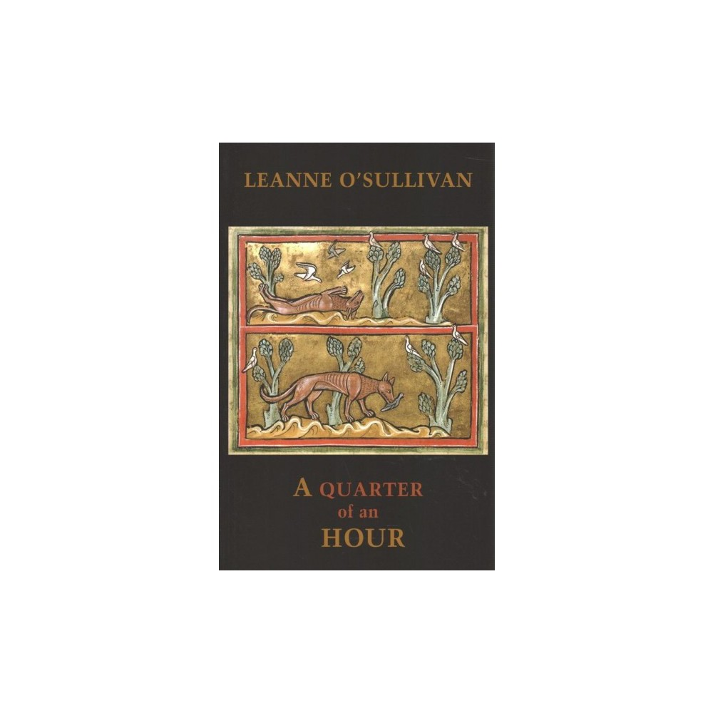 Quarter of an Hour - by Leanne O'Sullivan (Paperback)