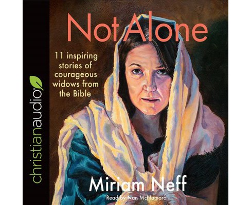 Not Alone : 11 Inspiring Stories of Courageous Widows from the Bible (Unabridged) (CD/Spoken Word) - image 1 of 1