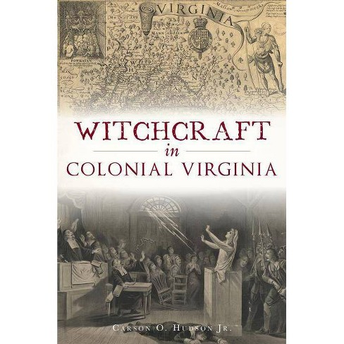 Witchcraft in Colonial Virginia - by  Carson O Hudson Jr (Paperback) - image 1 of 1