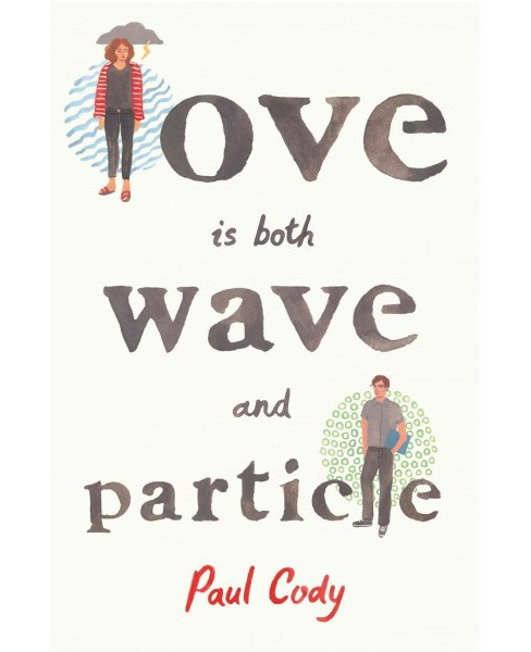 Love is both wave and particle -  by Paul Cody (Hardcover) - image 1 of 1