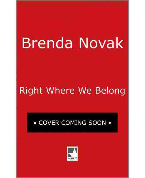 Right Where We Belong (Hardcover) (Brenda Novak) - image 1 of 1