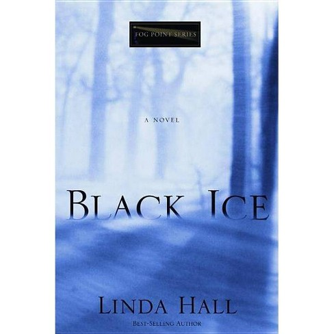 Black Ice - (Fog Point) by  Linda Hall (Paperback) - image 1 of 1