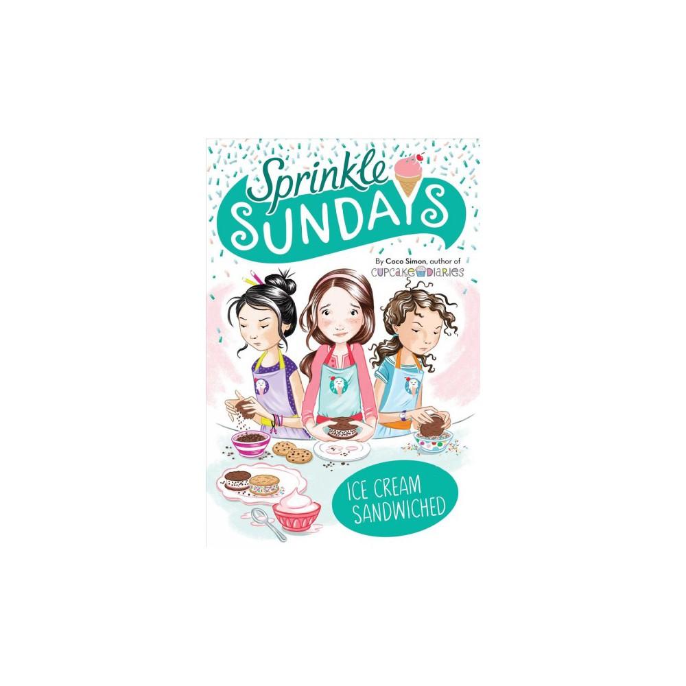 Ice Cream Sandwiched - (Sprinkle Sundays) by Coco Simon (Hardcover)
