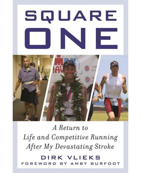Square One : Returning to Life and Competitive Running After My Devastating Stroke -  (Hardcover) - image 1 of 1