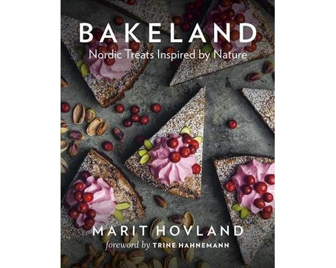Bakeland : Nordic Treats Inspired by Nature -  by Marit Hovland (Hardcover) - image 1 of 1