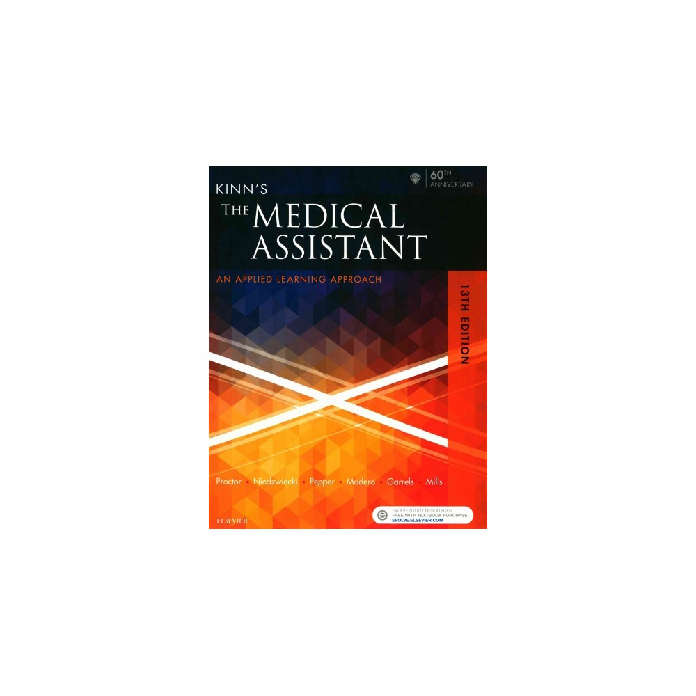 Kinn's the Medical Assistant : An Applied Learning Approach (Hardcover) (Pd. D. Deborah Proctor)