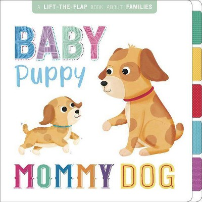 Baby Puppy, Mommy Dog - by Igloo Books (Board Book)