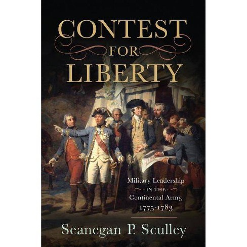 The Contest for Liberty - by  Seanegan P Sculley (Hardcover) - image 1 of 1