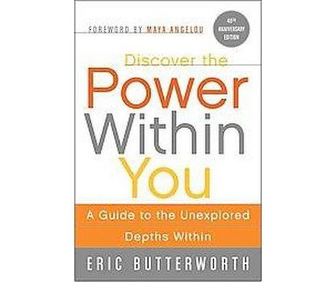 Discover the Power Within You : A Guide to the Unexplored Depths Within (Anniversary) (Paperback) (Eric - image 1 of 1