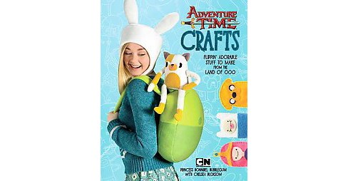 Adventure Time Crafts : Flippin' Adorable Stuff to Make from the Land of Ooo (Paperback) (Bonnibel - image 1 of 1
