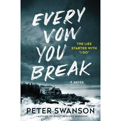 Every Vow You Break - by Peter Swanson (Hardcover)