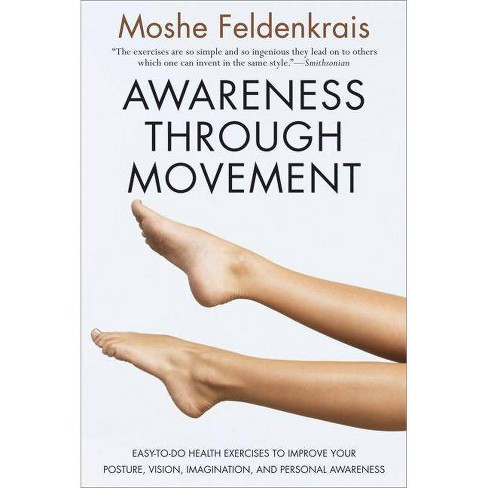 Awareness Through Movement - by  Moshe Feldenkrais (Paperback) - image 1 of 1