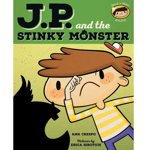 J. P. and the Stinky Monster : Feeling Jealous (School And Library) (Ana Crespo) - image 1 of 1