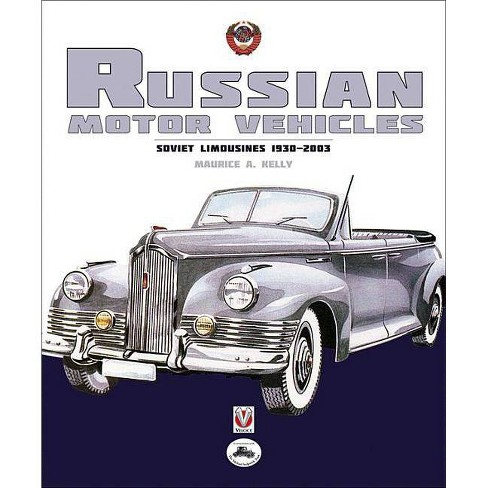 Russian Motor Vehicles - by  Maurice A Kelly (Hardcover) - image 1 of 1
