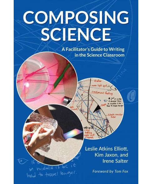 Composing Science : A Facilitator's Guide to Writing in the Science Classroom (Paperback) (Leslie - image 1 of 1