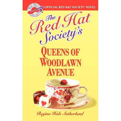 The Red Hat Society's Queens of Woodlawn Avenue - by  Regina Hale Sutherland (Paperback)