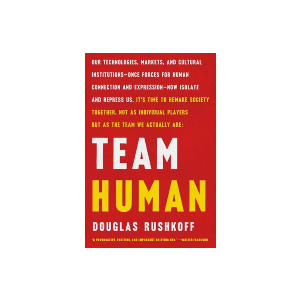Team Human By Douglas Rushkoff Paperback