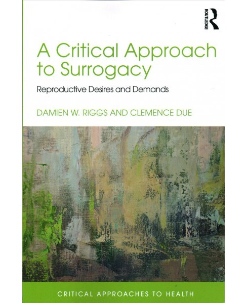 Surrogacy, Psychology and Health : A Critical Perspective (Paperback) (Damien W. Riggs & Clemence Due) - image 1 of 1
