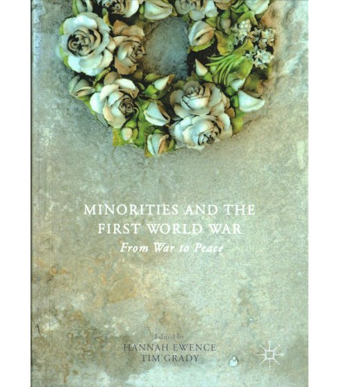 Minorities and the First World War : From War to Peace -  (Hardcover) - image 1 of 1