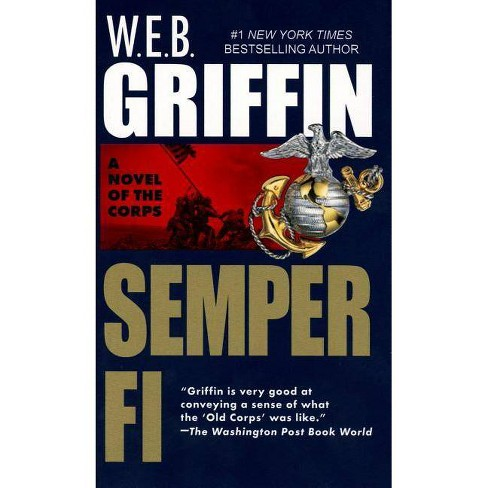 Semper Fi - (Corps (Paperback)) by  W E B Griffin (Paperback) - image 1 of 1