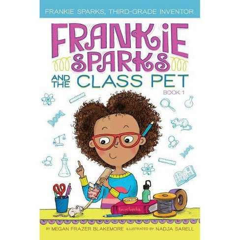Frankie Sparks and the Class Pet, Volume 1 - (Frankie Sparks, Third-Grade Inventor) by  Megan Frazer Blakemore (Paperback) - image 1 of 1