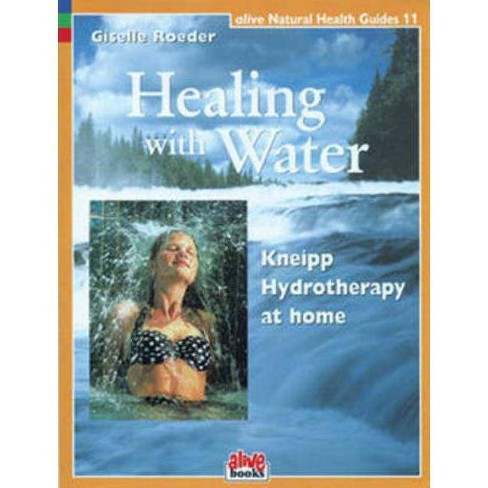 Healing with Water - (Alive Natural Health Guides) by  Giselle Roeder (Paperback) - image 1 of 1