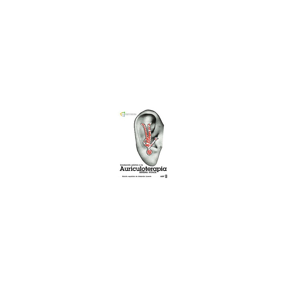 Introducción práctica a la auriculoterapia / Introduction to the Practice of Auriculotherapy
