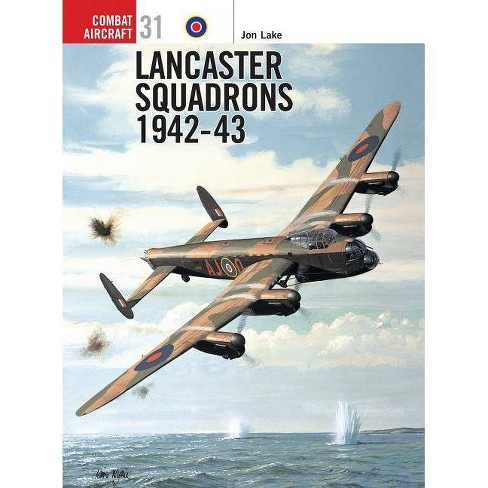 Lancaster Squadrons 1942 43 - (Combat Aircraft) by  Jon Lake (Paperback) - image 1 of 1