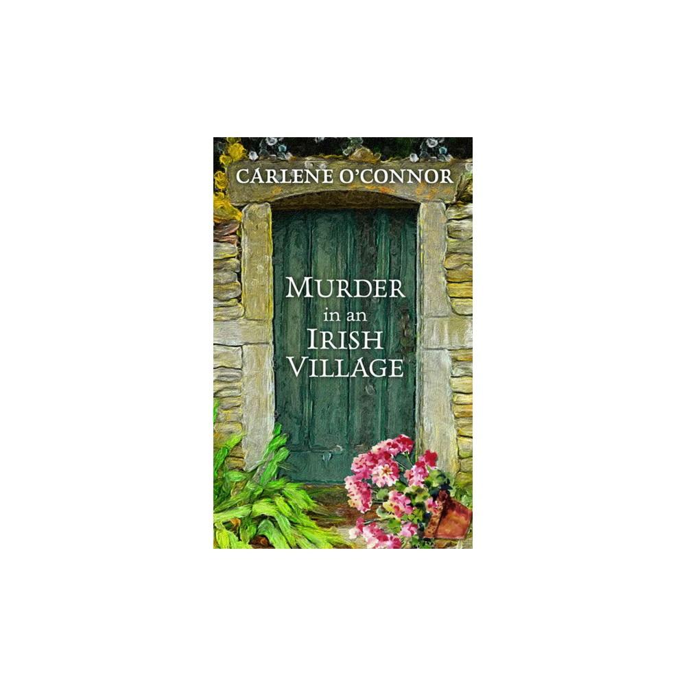 Murder in an Irish Village (Large Print) (Hardcover) (Carlene O'Connor)