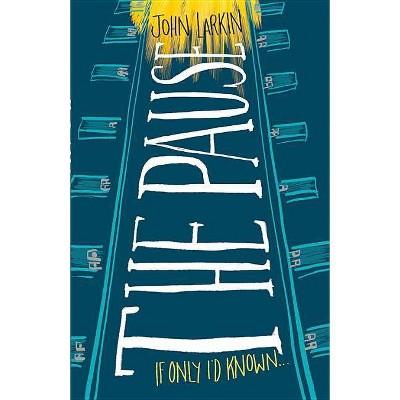 The Pause - by  John Larkin (Paperback)