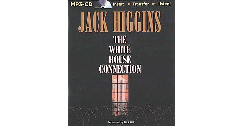 White House Connection (Unabridged) (MP3-CD) (Jack Higgins) - image 1 of 1