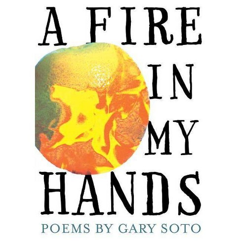 A Fire in My Hands - by  Gary Soto (Paperback) - image 1 of 1
