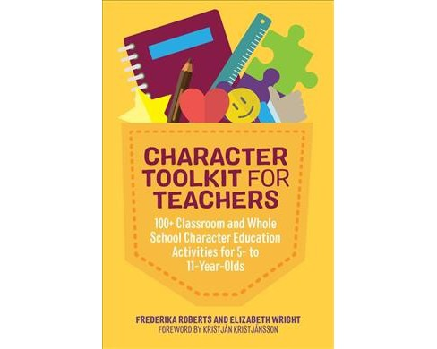 Character Toolkit for Teachers : 100+ Classroom and Whole School Character Education Activities for 5- to - image 1 of 1