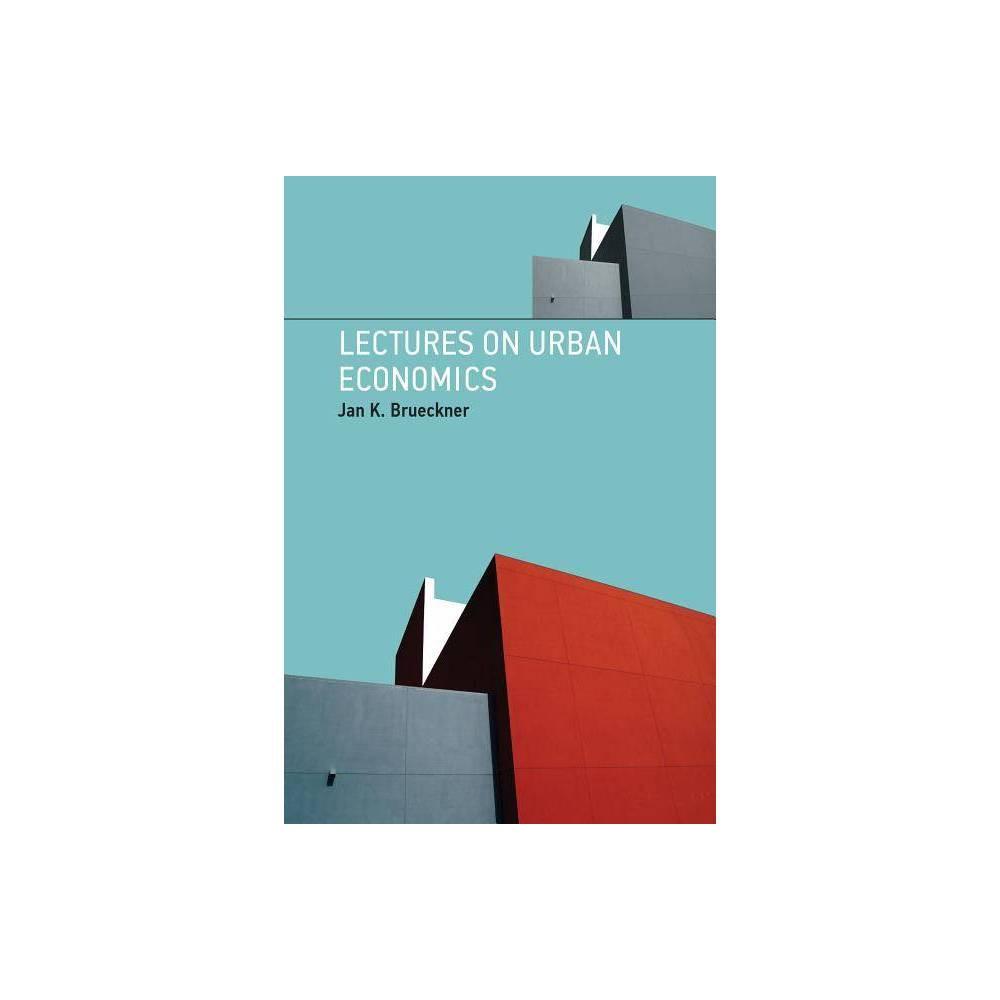 Lectures On Urban Economics Mit Press By Jan K Brueckner Paperback