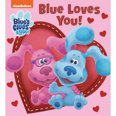Blue Loves You! (Blue's Clues & You) - by Tex Huntley (Board Book)