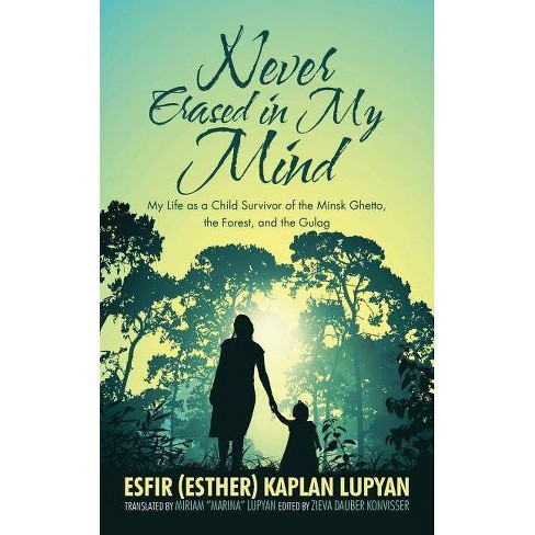 Never Erased in My Mind - by  Esfir Kaplan Lupyan (Paperback) - image 1 of 1