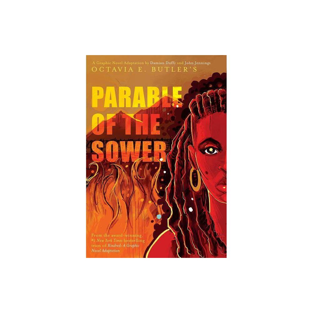 Parable Of The Sower A Graphic Novel Adaptation By Octavia E Butler Hardcover