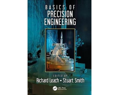 Basics of Precision Engineering -  (Hardcover) - image 1 of 1